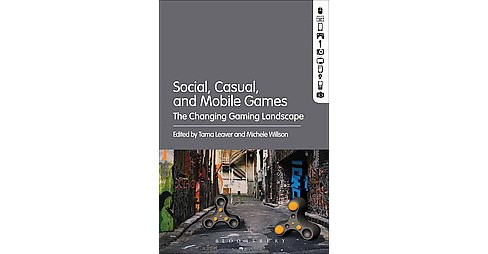 Social, Casual and Mobile Games : The Changing Gaming Landscape (Hardcover) - image 1 of 1
