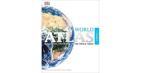 Dk World Atlas : Previously Published As Compact Atlas of the World (Paperback) - image 1 of 1