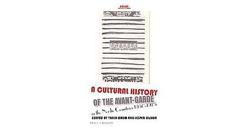 Cultural History of the Avant-Garde in the Nordic Countries 1950-1975 (Hardcover) - image 1 of 1