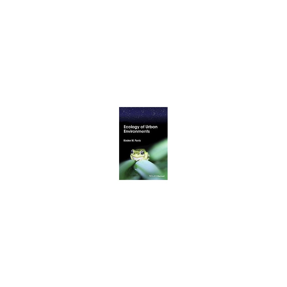 Ecology of Urban Environments (Hardcover) (Kirsten M. Parris)