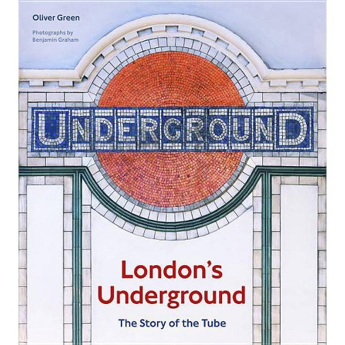 London's Underground - by  Oliver Green (Hardcover) - image 1 of 1