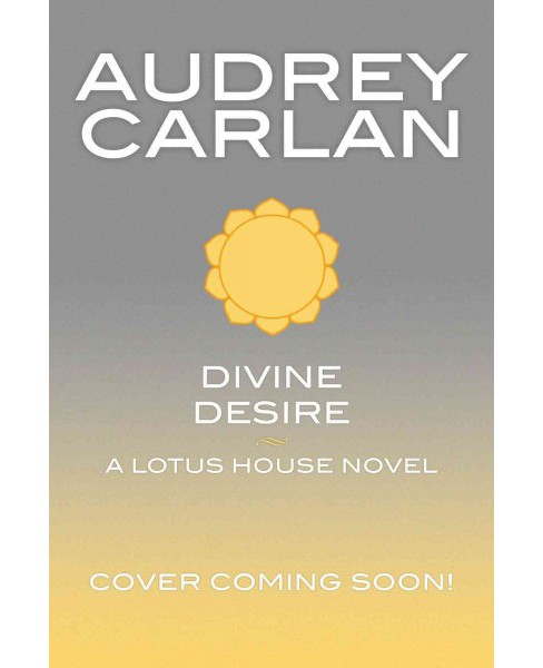 Divine Desire -  (Lotus House) by Audrey Carlan (Paperback) - image 1 of 1