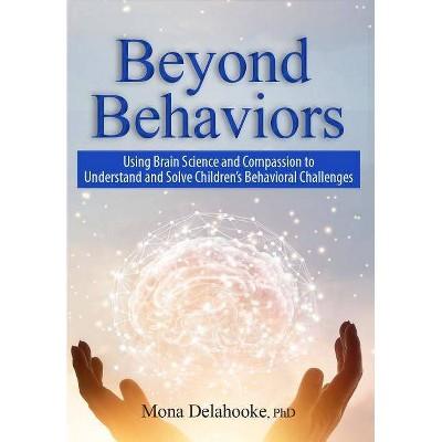 Beyond Behaviors - by  Mona Delahooke (Paperback)