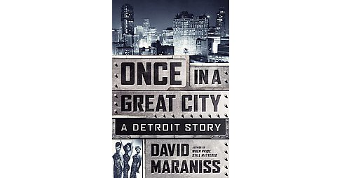 Once in a Great City : A Detroit Story (Hardcover) (David Maraniss) - image 1 of 1