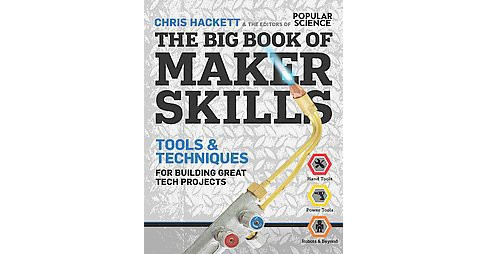 Big Book of Maker Skills : Tools & Techniques for Building Great Tech Projects (Paperback) (Chris - image 1 of 1