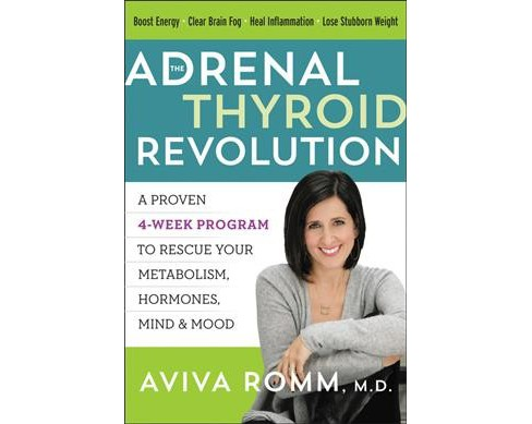 Adrenal Thyroid Revolution : A Proven 4-Week Program to Rescue Your Metabolism, Hormones, Mind & Mood - image 1 of 1