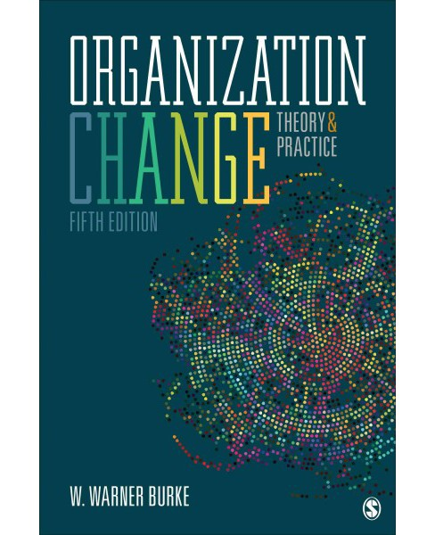Organization Change : Theory & Practice (Paperback) (W. Warner Burke) - image 1 of 1