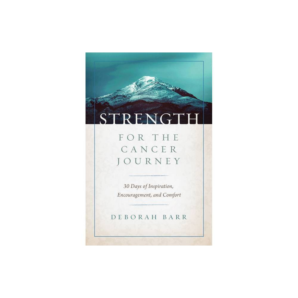 Strength For The Cancer Journey By Deborah Barr Hardcover