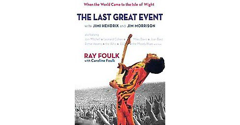 Last Great Event : With Jimi Hendrix & Jim Morrison: When the World Came to the Isle of Wight, 1970 - image 1 of 1