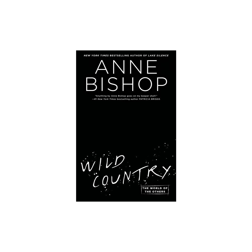 Wild Country - (World of the Others) by Anne Bishop (Hardcover)