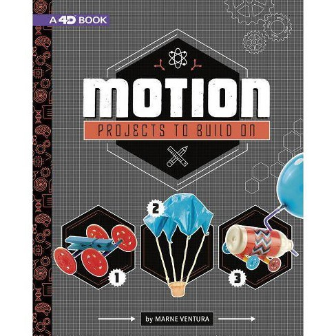 Motion Projects to Build on - (Take Making to the Next Level 4D) by  Marne Ventura (Hardcover) - image 1 of 1