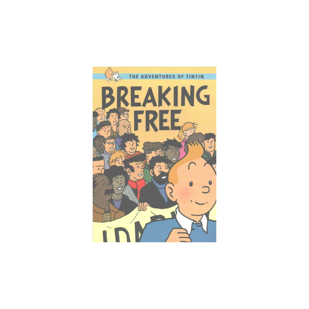 Breaking Free - (Adventures of Tintin) by J. Daniels (Paperback)