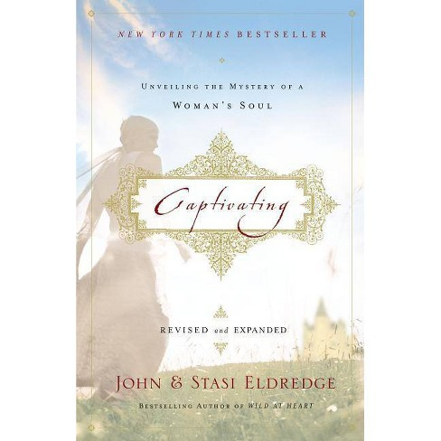 Captivating Revised and Updated - by  John Eldredge & Stasi Eldredge (Paperback) - image 1 of 1