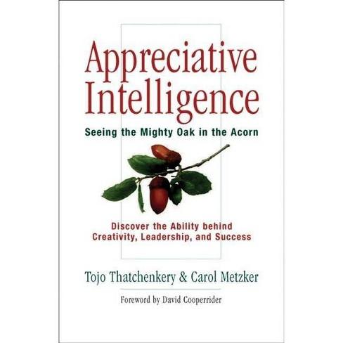 Appreciative Intelligence - by  Tojo Joseph Thatchenkery & Carol Metzker (Hardcover) - image 1 of 1