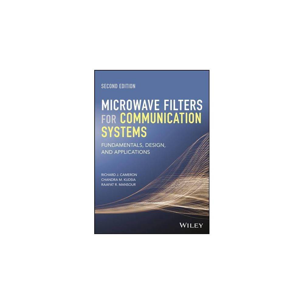 Microwave Filters for Communication Systems : Fundamentals, Design, and Applications - 2 (Hardcover) An in-depth look at the state-of-the-art in microwave filter design, implementation, and optimization Thoroughly revised and expanded, this second edition of the popular reference addresses the many important advances that have taken place in the field since the publication of the first edition and includes new chapters on Multiband Filters, Tunable Filters and a chapter devoted to Practical Considerations and Examples. One of the chief constraints in the evolution of wireless communication systems is the scarcity of the available frequency spectrum, thus making frequency spectrum a primary resource to be judiciously shared and optimally utilized. This fundamental limitation, along with atmospheric conditions and interference have long been drivers of intense research and development in the fields of signal processing and filter networks, the two technologies that govern the information capacity of a given frequency spectrum. Written by distinguished experts with a combined century of industrial and academic experience in the field, Microwave Filters for Communication Systems: Provides a coherent, accessible description of system requirements and constraints for microwave filters Covers fundamental considerations in the theory and design of microwave filters and the use of EM techniques to analyze and optimize filter structures Chapters on Multiband Filters and Tunable Filters address the new markets emerging for wireless communication systems and flexible satellite payloads and A chapter devoted to real-world examples and exercises that allow readers to test and fine-tune their grasp of the material covered in various chapters, in effect it provides the roadmap to develop a software laboratory, to analyze, design, and perform system level tradeoffs including EM based tolerance and sensitivity analysis for microwave filters and multiplexers for practical applications. Microwave Filters for Communication Systems provides students and practitioners alike with a solid grounding in the theoretical underpinnings of practical microwave filter and its physical realization using state-of-the-art EM-based techniques.