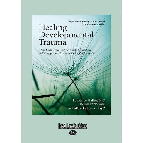 Healing Developmental Trauma - by  Laurence Heller & Aline Lapierre (Paperback) - image 1 of 1