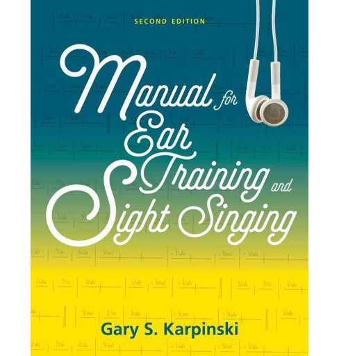 Manual for Ear Training and Sight Singing (Paperback) (Gary S. Karpinski) - image 1 of 1