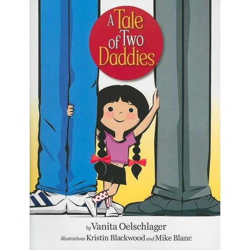 A Tale of Two Daddies - by  Vanita Oelschlager (Paperback) - image 1 of 1