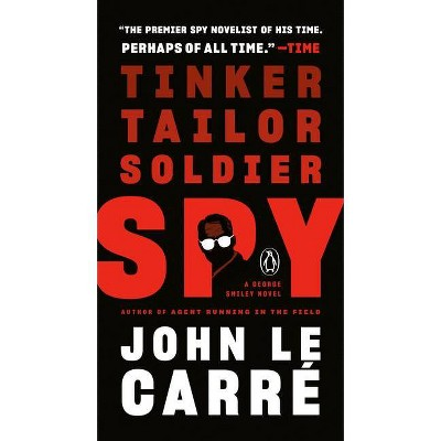 Tinker, Tailor, Soldier, Spy - by  John Le Carré (Paperback)