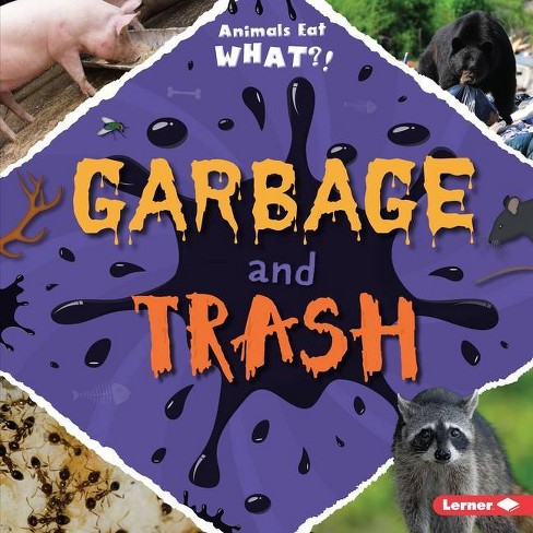 Garbage and Trash - (Animals Eat What?) by  Holly Duhig (Hardcover) - image 1 of 1
