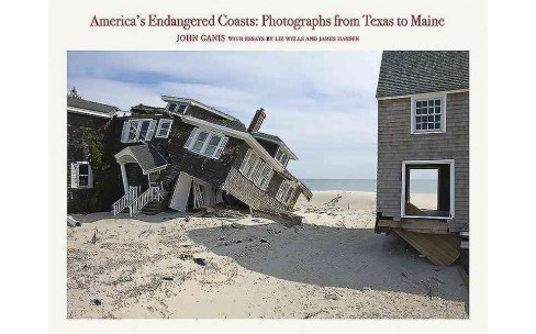America's Endangered Coasts : Photographs from Texas to Maine (Hardcover) (John Ganis) - image 1 of 1