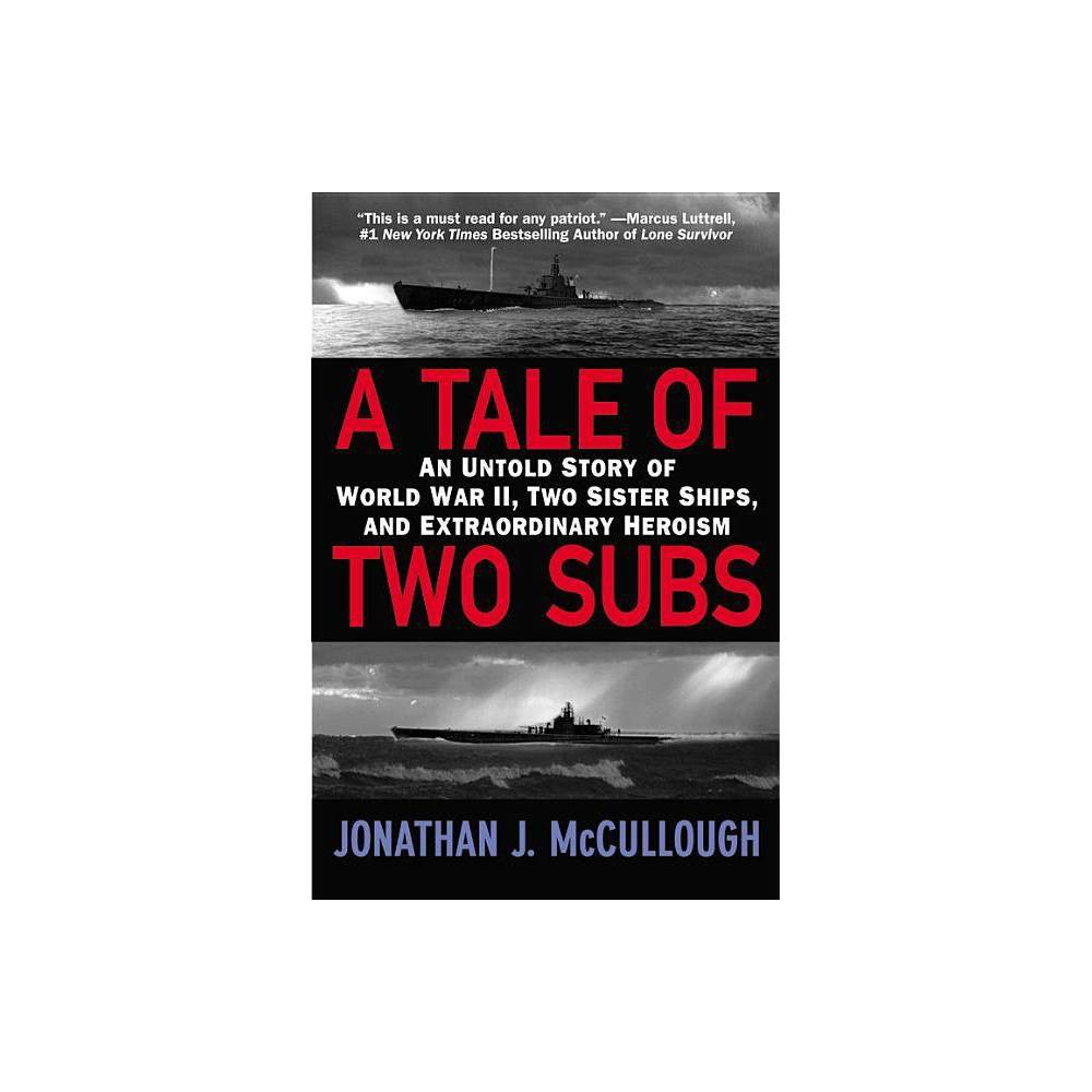 A Tale Of Two Subs By Jonathan J Mccullough Paperback