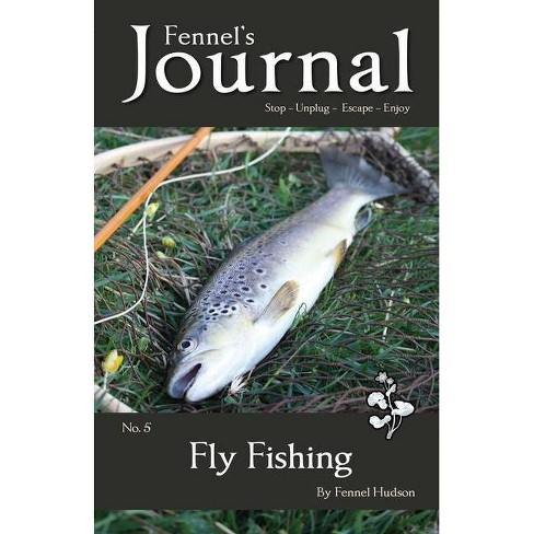 Fly Fishing - (Fennel's Journal) by  Fennel Hudson (Paperback) - image 1 of 1