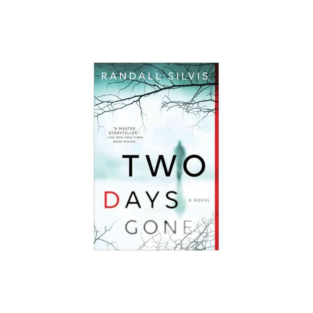 Two Days Gone (Paperback) (Randall Silvis)