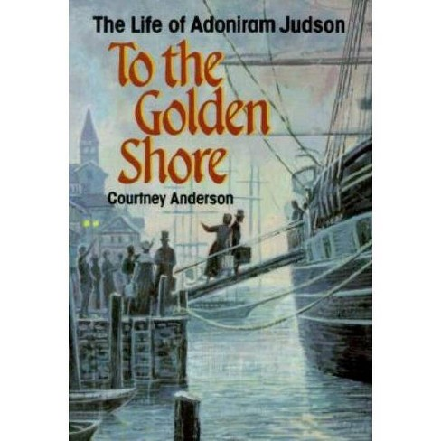 To the Golden Shore - by  Courtney Anderson (Paperback) - image 1 of 1