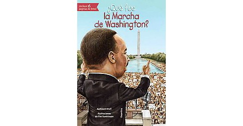 Qué fue la Marcha de Washington?/ What was the March on Washington? (Paperback) (Kathleen Krull) - image 1 of 1