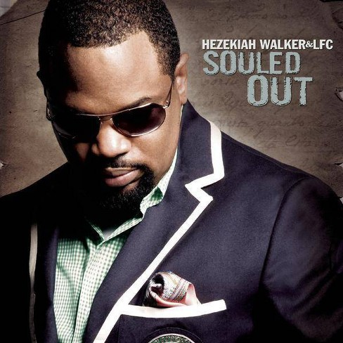 Hezekiah Walker & LFC - Souled Out (CD) - image 1 of 1