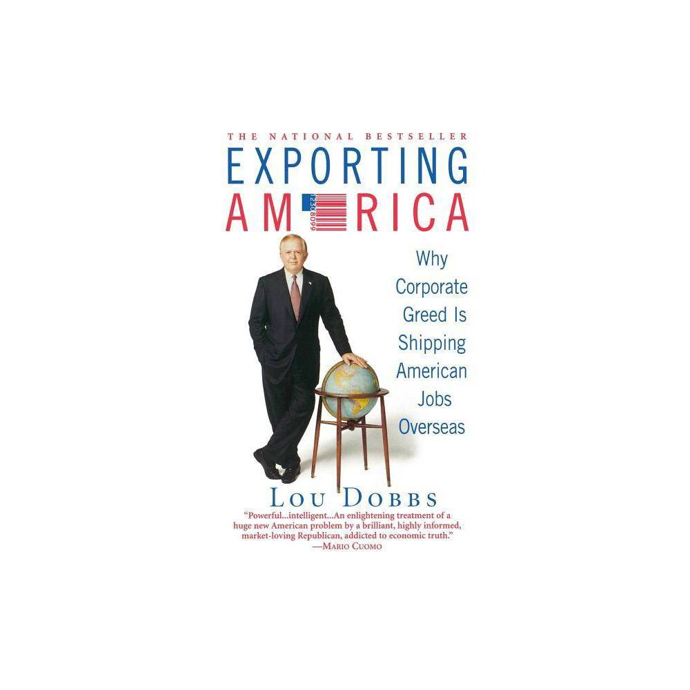 Exporting America By Lou Dobbs Paperback