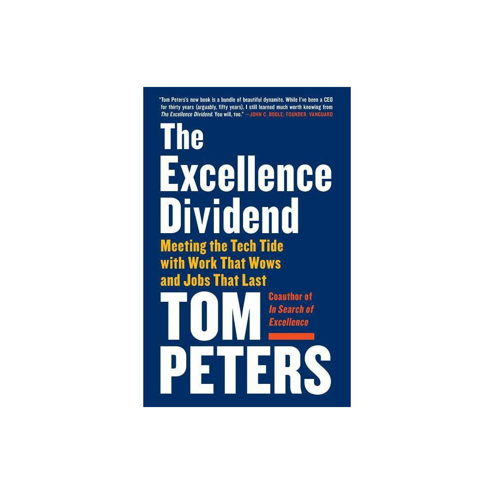 The Excellence Dividend By Tom Peters Paperback