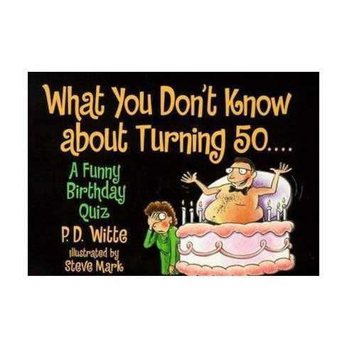 What You Don't Know about Turning 50 - by  P D Witte (Paperback) - image 1 of 1