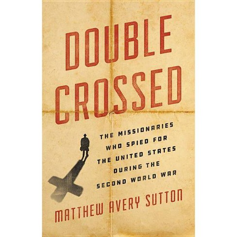 Double Crossed - by  Matthew Avery Sutton (Hardcover) - image 1 of 1