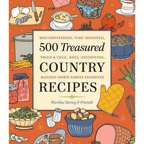 500 Treasured Country Recipes from Martha Storey and Friends - (Paperback) - image 1 of 1