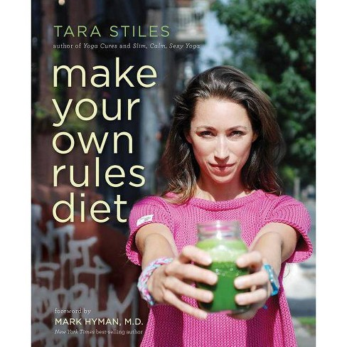 Make Your Own Rules Diet - by  Tara Stiles (Paperback) - image 1 of 1
