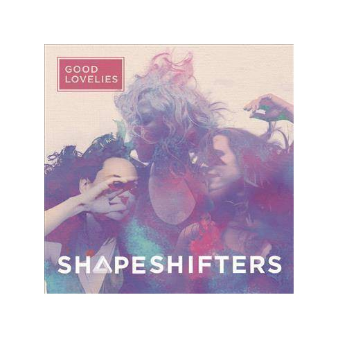 Good Lovelies - Shapeshifters (CD) - image 1 of 1