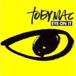 tobyMac - Eye on It (CD)