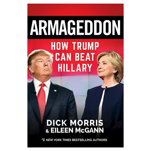 Armageddon: How Trump Can Beat Hillary (Hardcover) by Dick Morris, Eileen McGann - image 1 of 1