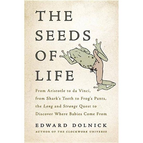 The Seeds of Life - by  Edward Dolnick (Hardcover) - image 1 of 1