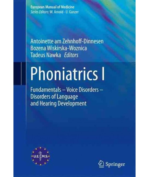Phoniatrics I : Fundamentals – Voice Disorders – Disorders of Language and Hearing - image 1 of 1