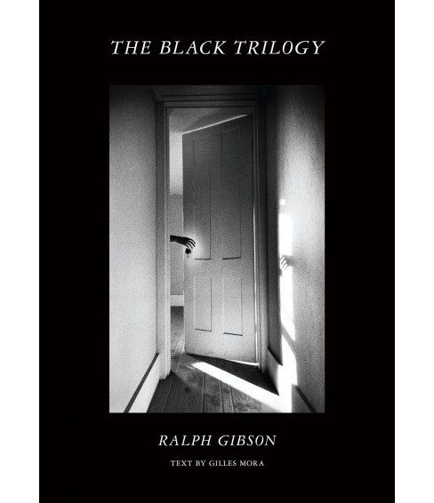 Black Trilogy -  by Gilles  Mora (Paperback) - image 1 of 1