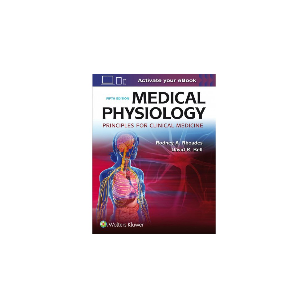 Medical Physiology : Principles for Clinical Medicine (Paperback) (Rodney A. Rhoades & David R. Bell)
