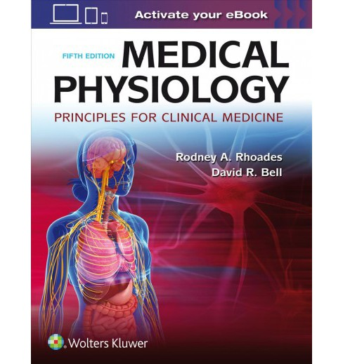 Medical Physiology : Principles for Clinical Medicine (Paperback) (Rodney A. Rhoades & David R. Bell) - image 1 of 1
