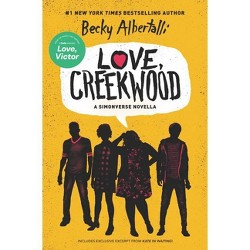 Love, Creekwood - by  Becky Albertalli (Hardcover)