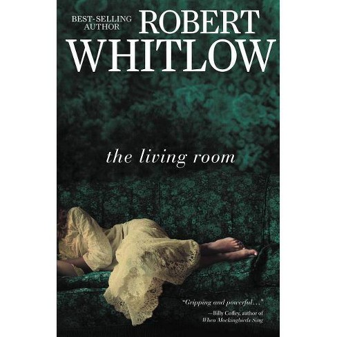 The Living Room - by  Robert Whitlow (Paperback) - image 1 of 1