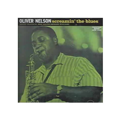 Oliver Nelson - Screamin' the Blues (CD) - image 1 of 1
