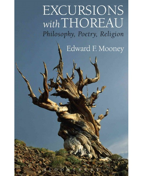 Excursions With Thoreau : Philosophy, Poetry, Religion (Paperback) (Edward F. Mooney) - image 1 of 1