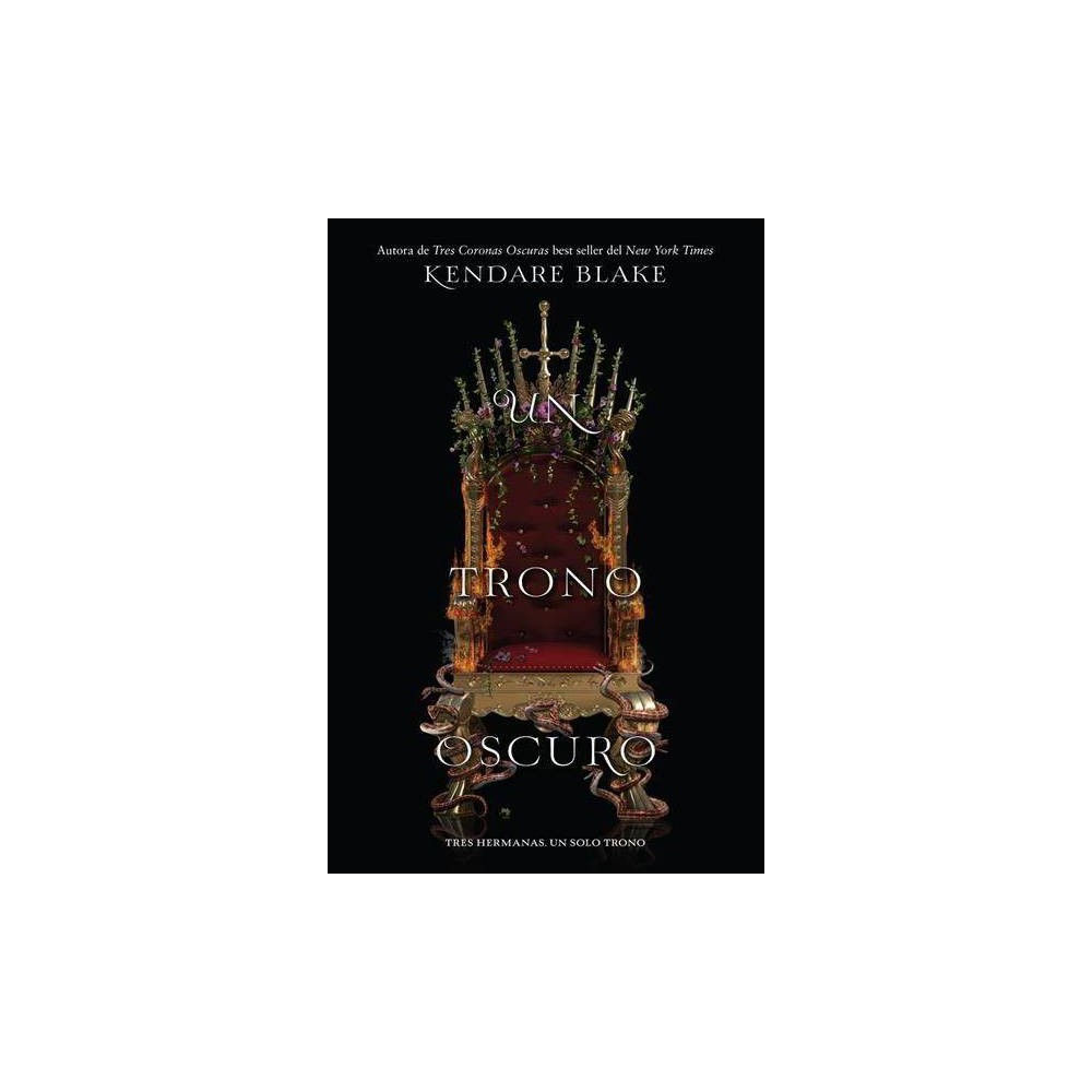 Un trono oscuro / One Dark Throne - by Kendare Blake (Paperback)